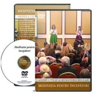DVD - Meditatia pentru incepatori cu Andrea Filip si Ruxandra Bulzan