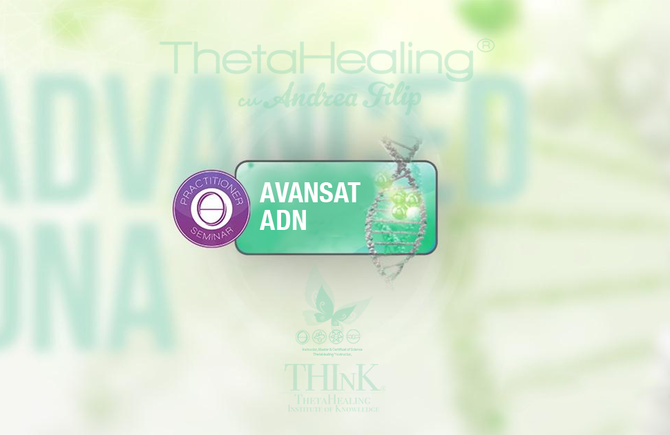 Eveniment - Curs Avansat Theta Healing cu Andrea Filip