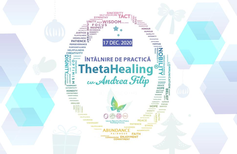 Intalnire de practica ThetaHealing cu Andrea Filip ONLINE Dec 2020