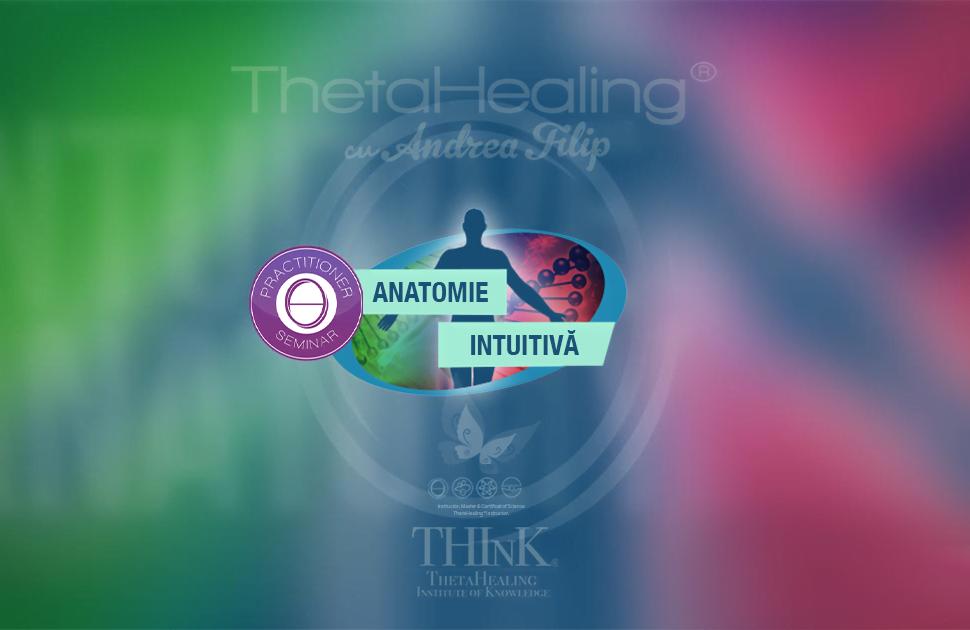 Curs Theta Healing Anatomie Intuitiva cu Andrea Filip