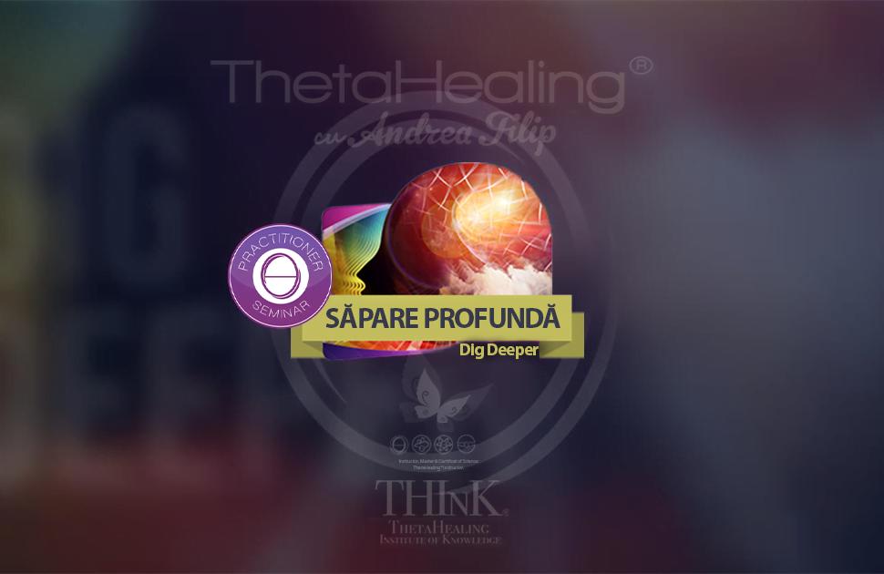 Curs Sapare Profunda -Dig Deeper Theta Healing ONLINE - Andrea Filip