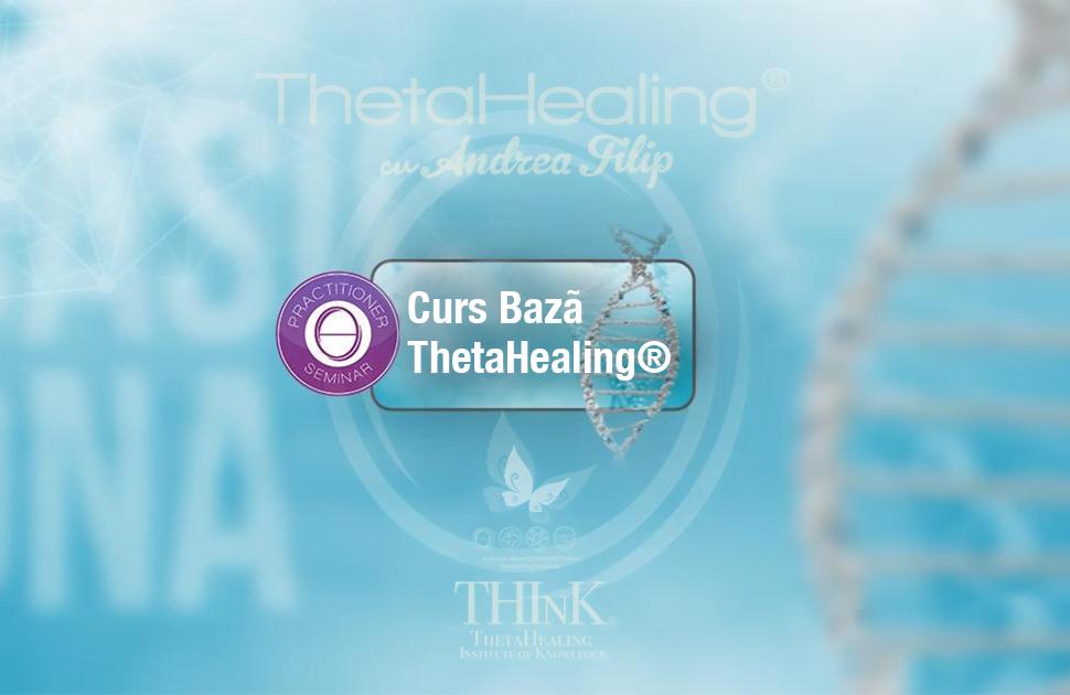 Curs de Baza Theta Healing ONLINE - cu Andrea Filip